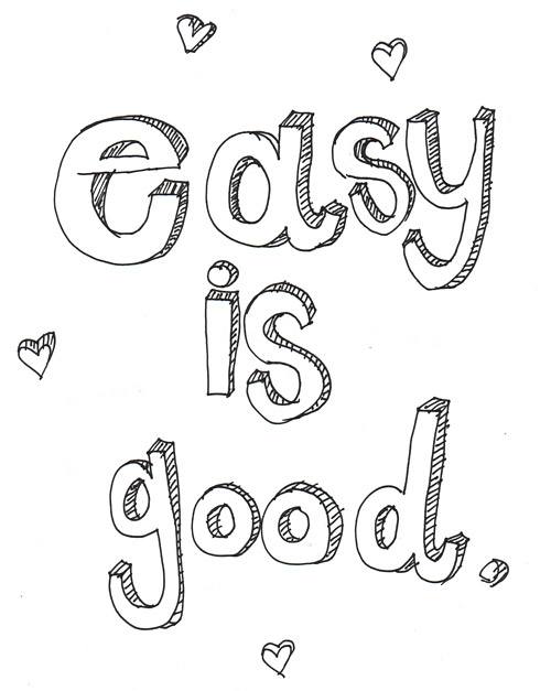 Easy is Good